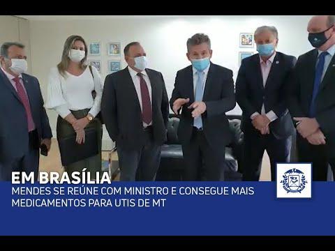 Mendes se reúne com ministro e consegue mais medicamentos para UTIs de MT