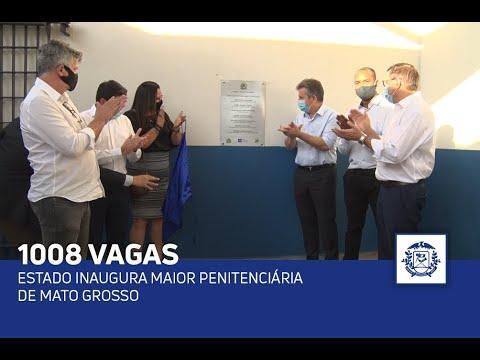 Estado inaugura maior penitenciária de Mato Grosso