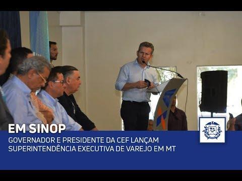 Governador e presidente da CEF lançam Superintendência Executiva de Varejo em MT